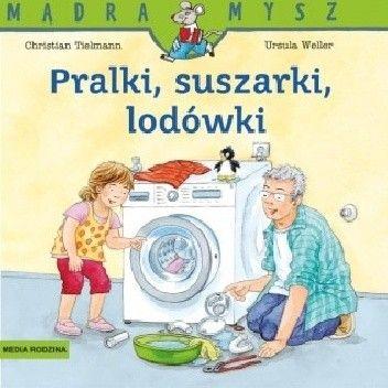 Okładka książki Pralki, suszarki, lodówki - jak to działa?