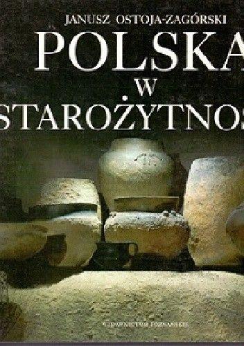 Okładka książki Polska w starożytności. (500 000 lat p.n.e. - 500 lat n.e.)