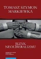 Język neoliberalizmu. Filozofia, polityka i media