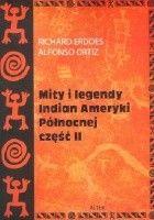 Mity i legendy Indian Ameryki Północnej. Część II
