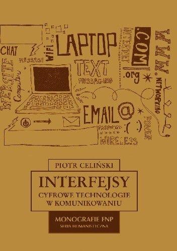 Okładka książki Interfejsy. Cyfrowe technologie w komunikowaniu