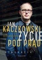 Jan Kaczkowski. Życie pod prąd Biografia