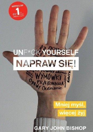 Okładka książki Unf*ck yourself. Napraw się!