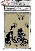 """W Warszawie. Wybór z """"Kronik"""" Tom 1"""