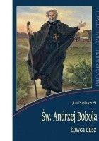Św. Andrzej Bobola - Łowca dusz