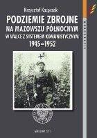 Podziemie zbrojne na Mazowszu północnym w walce z systemem komunistycznym 1945–1952