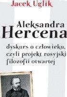 Aleksandra Hercena dyskurs o człowieku, czyli projekt rosyjskiej filozofii otwartej