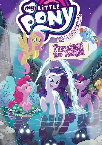 Okładka książki Mój Kucyk Pony - Przyjaźń to magia, tom 11