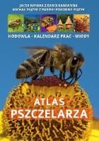 Atlas pszczelarza.  Hodowla, kalendarz prac, miody