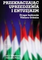 Przekraczając uprzedzenia i entuzjazm. Druga kadencja Viktora Orbána