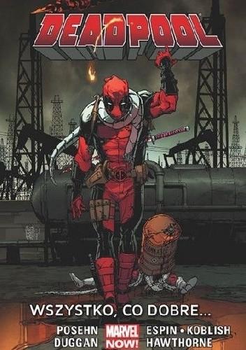 Okładka książki Deadpool: Wszystko, co dobre...