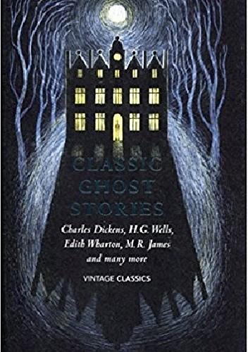 Okładka książki Classic Ghost Stories:  Spooky Tales to Read at Christmas