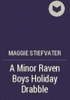 A Minor Raven Boys Holiday Drabble
