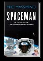 Spaceman. Jak zostać astronautą i uratować nasze okno na Wszechświat?