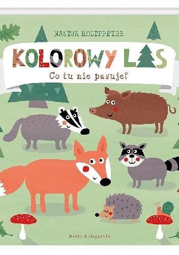 Okładka książki Kolorowy las. Co tu nie pasuje?