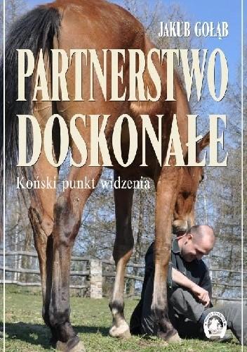 Okładka książki Partnerstwo doskonałe. Koński punkt widzenia