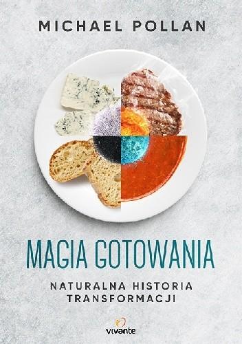 Okładka książki Magia gotowania. Naturalna historia transformacji