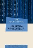 Infomorfoza. Zarządzanie informacją w nowych mediach