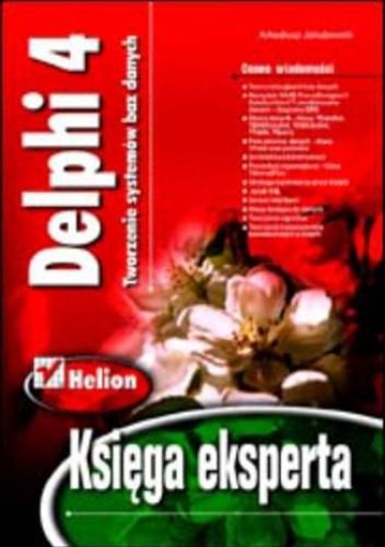 Okładka książki Delphi 4. Tworzenie systemów baz danych. Księga eksperta