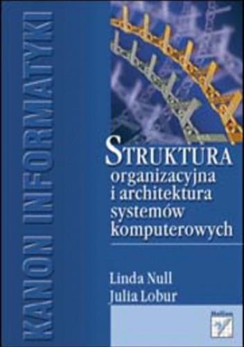 Okładka książki Struktura organizacyjna i architektura systemów komputerowych