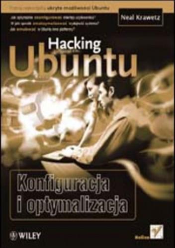 Okładka książki Hacking Ubuntu. Konfiguracja i optymalizacja