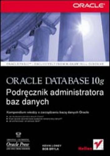 Okładka książki Oracle Database 10g. Podręcznik administratora baz danych