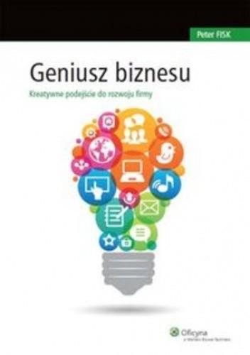 Okładka książki Geniusz biznesu. Kreatywne podejście do rozwoju firmy
