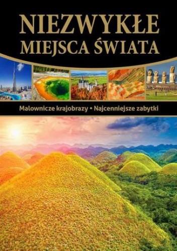 Okładka książki Niezwykłe miejsca świata. Wydanie 2