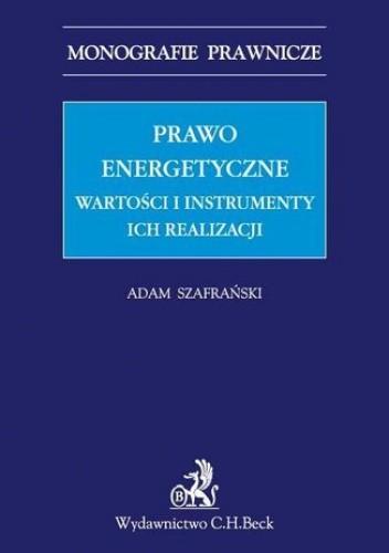 Okładka książki Prawo energetyczne. Wartości i instrumenty ich realizacji