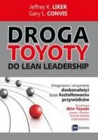 Droga Toyoty do Lean Leadership. Osiągniecie i utrzymanie doskonałości dzięki kształtowaniu przywódców