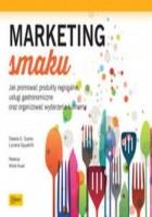 Marketing smaku. Jak promować produkty regionalne, usługi gastronomiczne oraz organizować wydarzenia kulinarne