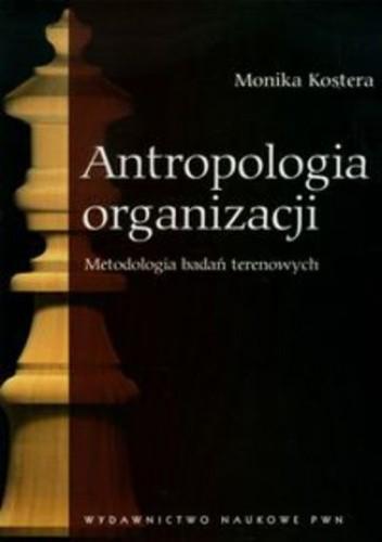 Okładka książki Antropologia organizacji. Metodologia badań terenowych