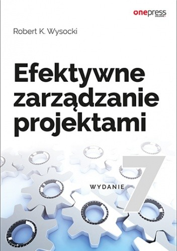Okładka książki Efektywne zarządzanie projektami. Wydanie VII