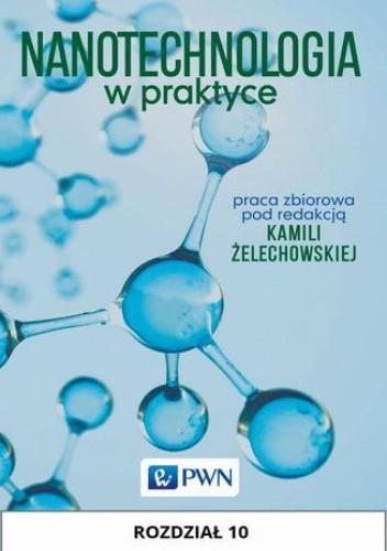 Okładka książki Nanotechnologia w praktyce. Rozdział 10