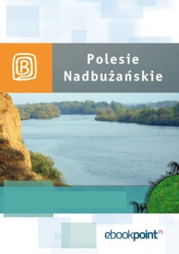 Okładka książki Polesie Nadbużańskie. Miniprzewodnik