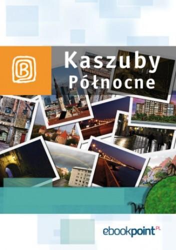 Okładka książki Kaszuby północne. Miniprzewodnik