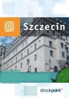 Szczecin i okolice. Miniprzewodnik