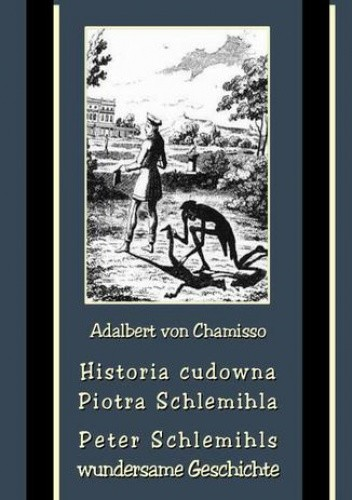Okładka książki Historia cudowna Piotra Schlemihla - Peter Schlemihls wundersame Geschichte