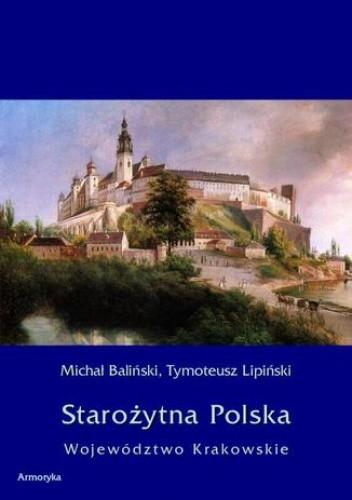 Okładka książki Starożytna Polska. Województwo Krakowskie