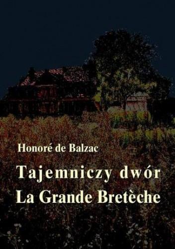 Okładka książki Tajemniczy dwór. La Grande Breteche