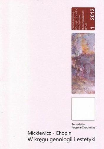 Okładka książki Mickiewicz-Chopin. W kręgu genologii i estetyki