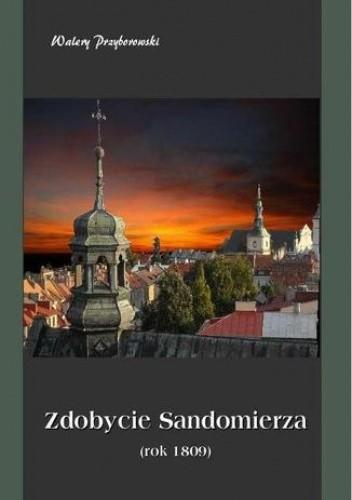 Okładka książki Zdobycie Sandomierza (rok 1809)