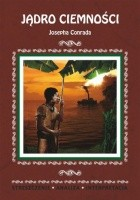 Jądro ciemności Josepha Conrada