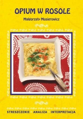 Okładka książki Opium w rosole Małgorzaty Musierowicz