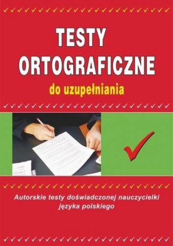 Okładka książki Testy ortograficzne do uzupełniania