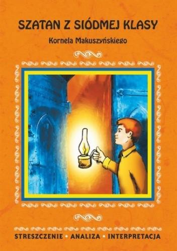 Okładka książki Szatan z siódmej klasy Kornela Makuszyńskiego. Streszczenie, analiza, interpretacja