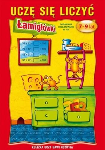 Okładka książki Uczę się liczyć. Łamigłówki. 7-9 lat. Dodawanie i odejmowanie do 100