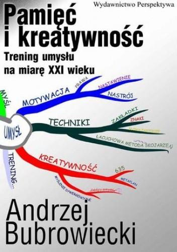 Okładka książki Pamięć i kreatywność. Trening umysłu na miarę XXI wieku