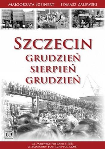 Okładka książki Szczecin: Grudzień - Sierpień - Grudzień