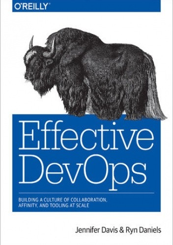 Okładka książki Effective DevOps. Building a Culture of Collaboration, Affinity, and Tooling at Scale